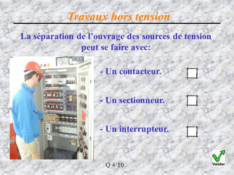 SéparerCondamner VAT Travaux hors tension Les quatre opérations de la consignation sont: 1. Séparation, 2. Condamnation, 3. Identification, 4. VAT Ide