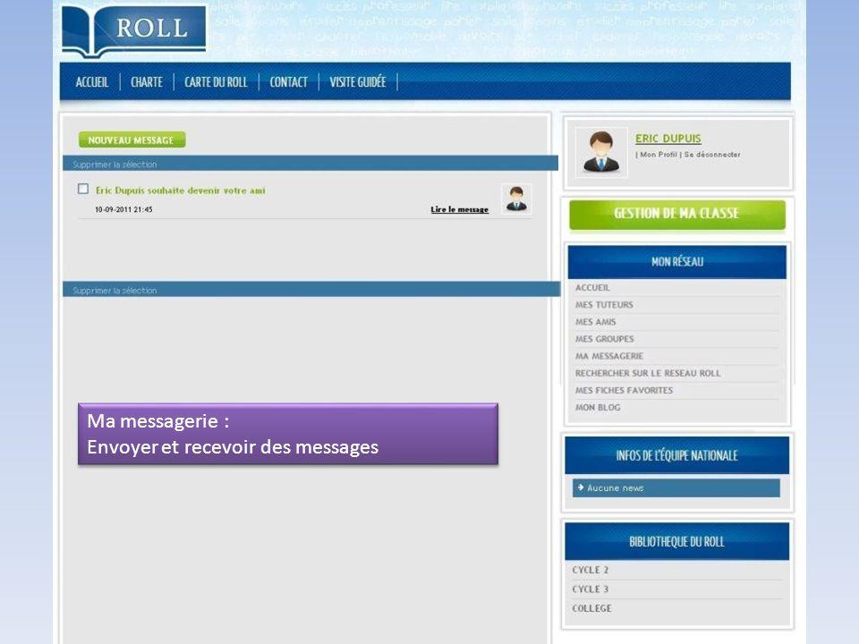 Ma messagerie : Envoyer et recevoir des messages Ma messagerie : Envoyer et recevoir des messages