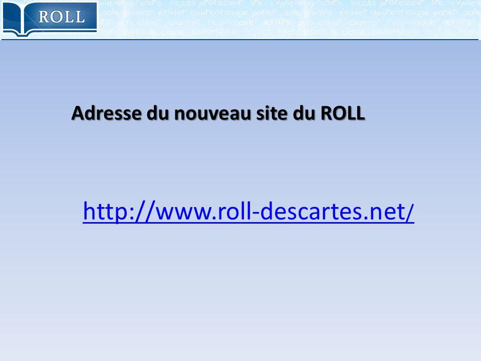 Adresse du nouveau site du ROLL http://www.roll-descartes.net /