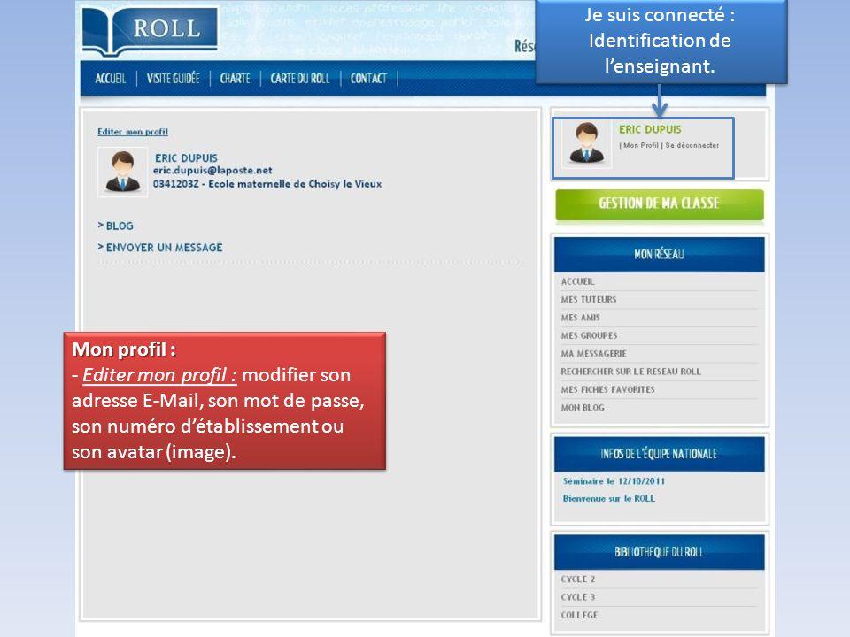 Mon profil : - Editer mon profil : modifier son adresse E-Mail, son mot de passe, son numéro d'établissement ou son avatar (image). Mon profil : - Edi