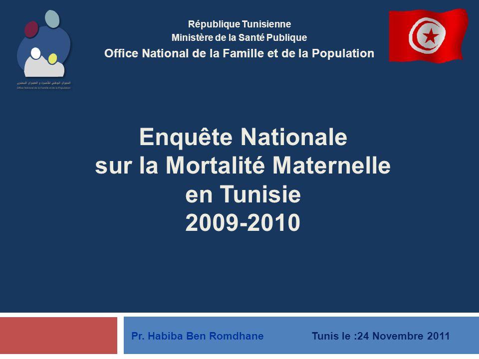 République Tunisienne Ministère de la Santé Publique Office National de la Famille et de la Population Enquête Nationale sur la Mortalité Maternelle e