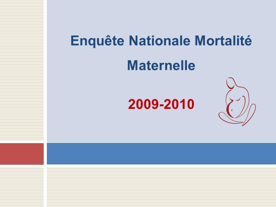 Enquête Nationale Mortalité Maternelle 2009-2010