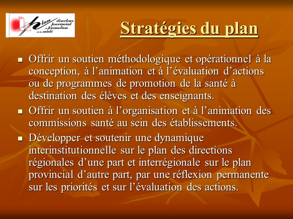 Stratégies du plan Offrir un soutien méthodologique et opérationnel à la conception, à l'animation et à l'évaluation d'actions ou de programmes de promotion de la santé à destination des élèves et des enseignants.