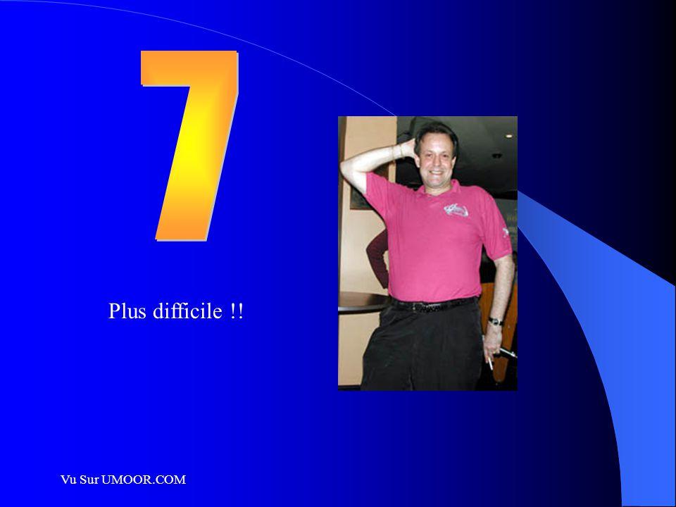 Vu Sur UMOOR.COM Plus difficile !!