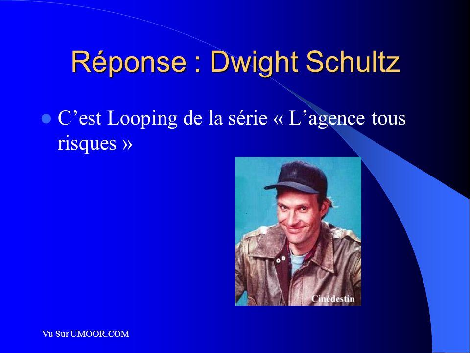 Vu Sur UMOOR.COM Réponse : Dwight Schultz C'est Looping de la série « L'agence tous risques »