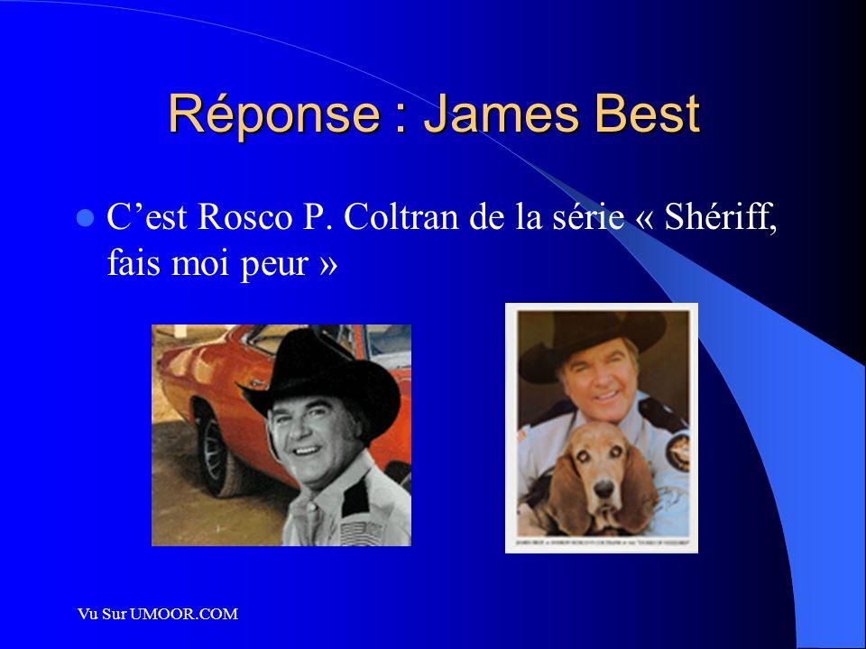 Vu Sur UMOOR.COM Réponse : James Best C'est Rosco P. Coltran de la série « Shériff, fais moi peur »
