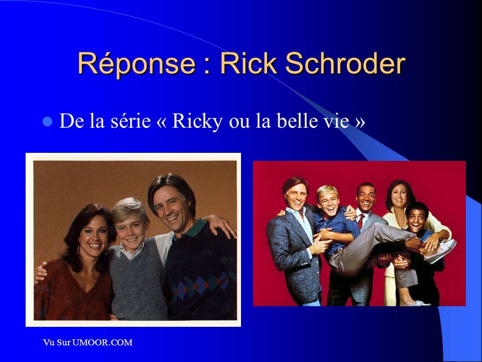 Vu Sur UMOOR.COM Réponse : Rick Schroder De la série « Ricky ou la belle vie »