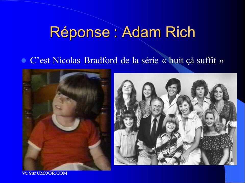 Vu Sur UMOOR.COM Réponse : Adam Rich C'est Nicolas Bradford de la série « huit çà suffit »