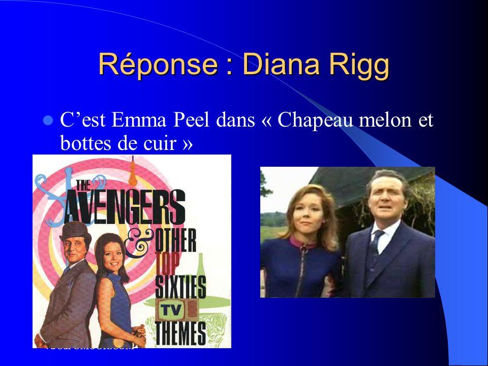 Vu Sur UMOOR.COM Réponse : Diana Rigg C'est Emma Peel dans « Chapeau melon et bottes de cuir »