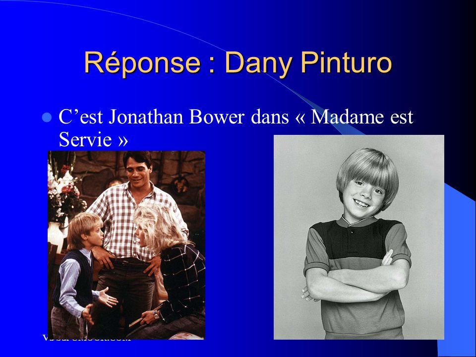 Vu Sur UMOOR.COM Réponse : Dany Pinturo C'est Jonathan Bower dans « Madame est Servie »