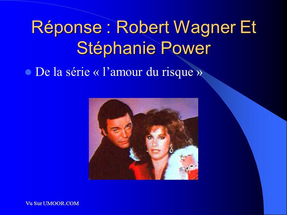 Vu Sur UMOOR.COM Réponse : Robert Wagner Et Stéphanie Power De la série « l'amour du risque »