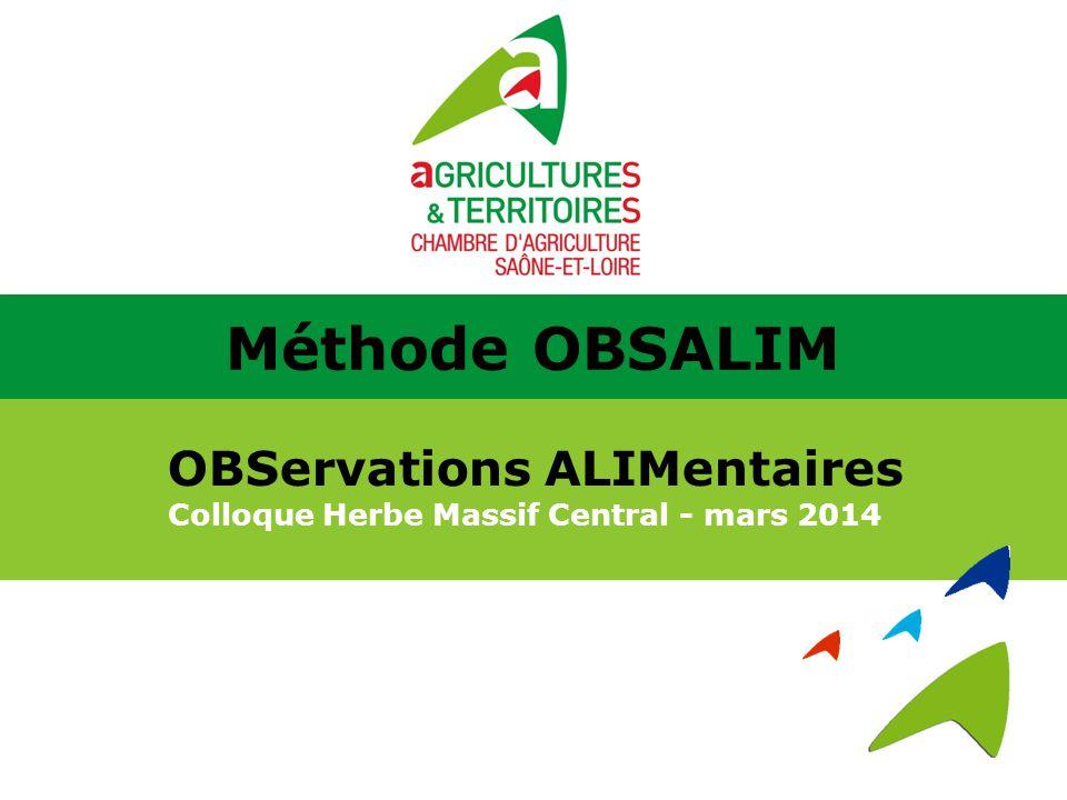 OBServations ALIMentaires Colloque Herbe Massif Central - mars 2014 Méthode OBSALIM
