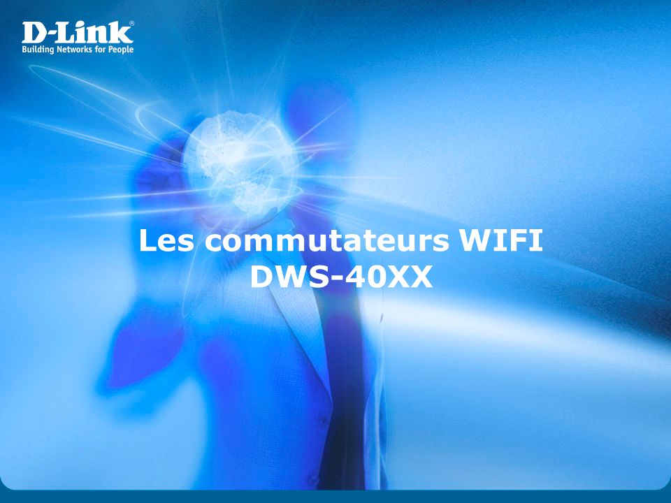 Les commutateurs WIFI DWS-40XX