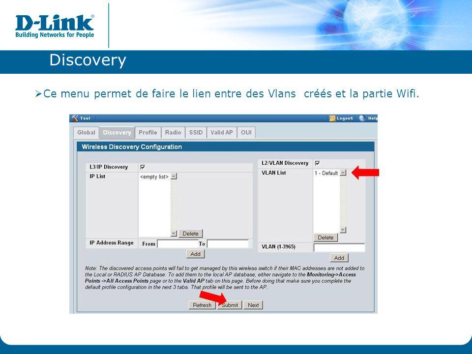 Discovery  Ce menu permet de faire le lien entre des Vlans créés et la partie Wifi.