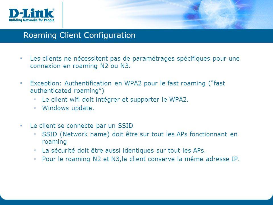 Roaming Client Configuration  Les clients ne nécessitent pas de paramétrages spécifiques pour une connexion en roaming N2 ou N3.  Exception: Authent