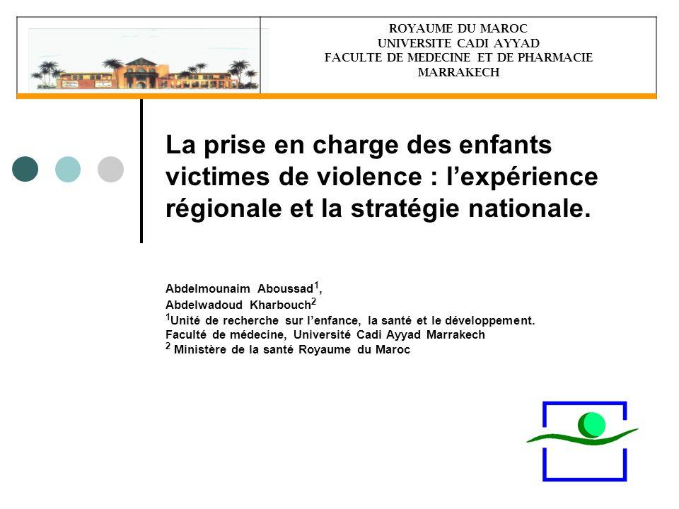 La prise en charge des enfants victimes de violence : l'expérience régionale et la stratégie nationale. Abdelmounaim Aboussad 1, Abdelwadoud Kharbouch