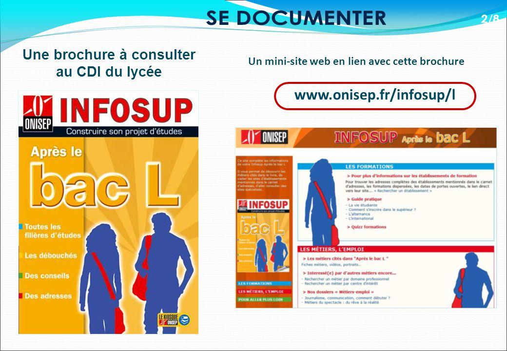 Un mini-site web en lien avec cette brochure 2/8 Une brochure à consulter au CDI du lycée www.onisep.fr/infosup/l