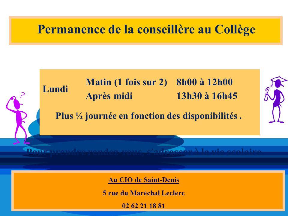 Permanence de la conseillère au Collège Au CIO de Saint-Denis 5 rue du Maréchal Leclerc 02 62 21 18 81 Pour prendre rendez-vous, s'adresser à la vie s