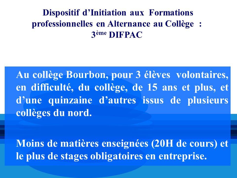 Dispositif d'Initiation aux Formations professionnelles en Alternance au Collège : 3 ème DIFPAC Au collège Bourbon, pour 3 élèves volontaires, en diff