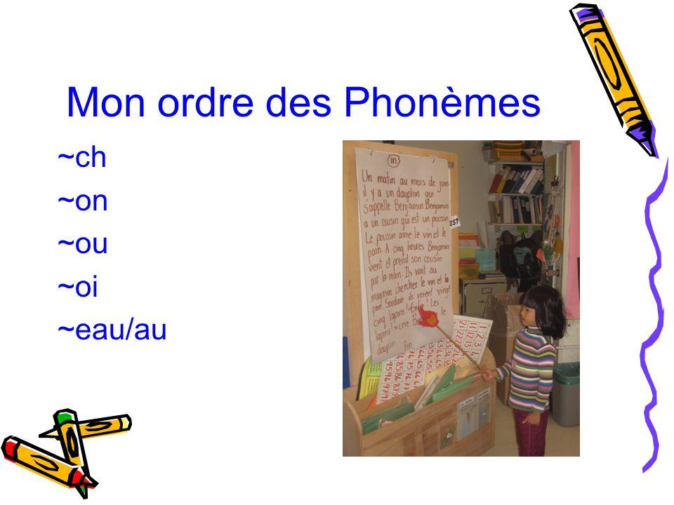 Mon ordre des Phonèmes ~ch ~on ~ou ~oi ~eau/au