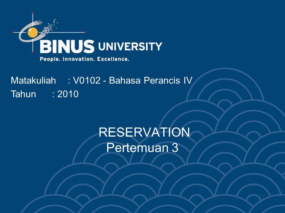 Bina Nusantara University 3 DIALOGUE 1 Réception:Hôtel de la Paix, Manon Perrier.