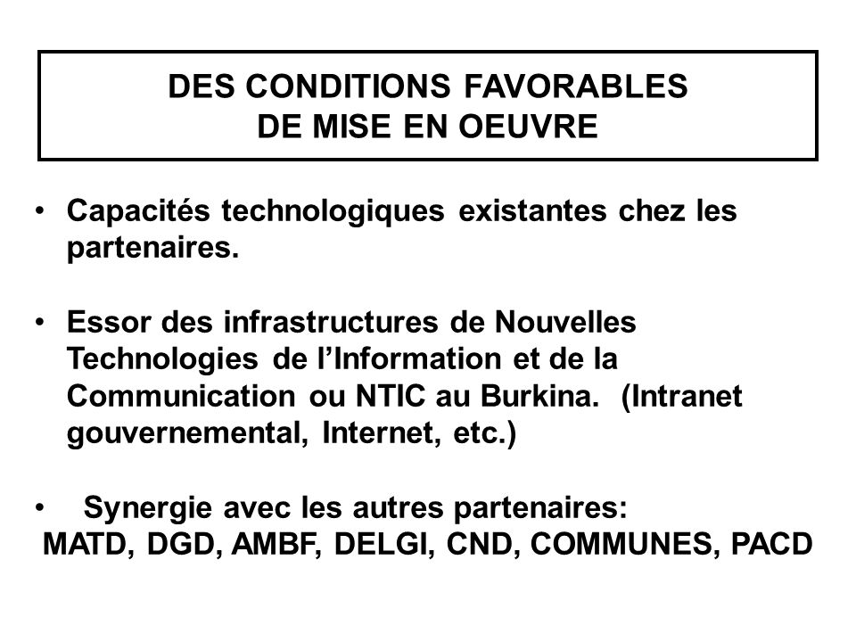 Capacités technologiques existantes chez les partenaires. Essor des infrastructures de Nouvelles Technologies de l'Information et de la Communication