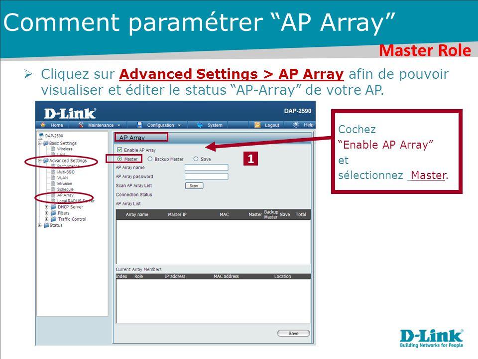 Master Role Comment paramétrer AP Array  Cliquez sur Advanced Settings > AP Array afin de pouvoir visualiser et éditer le status AP-Array de votre AP.