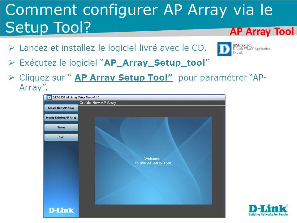 """Comment configurer AP Array via le Setup Tool?  Lancez et installez le logiciel livré avec le CD.  Exécutez le logiciel """"AP_Array_Setup_tool""""  Cliq"""