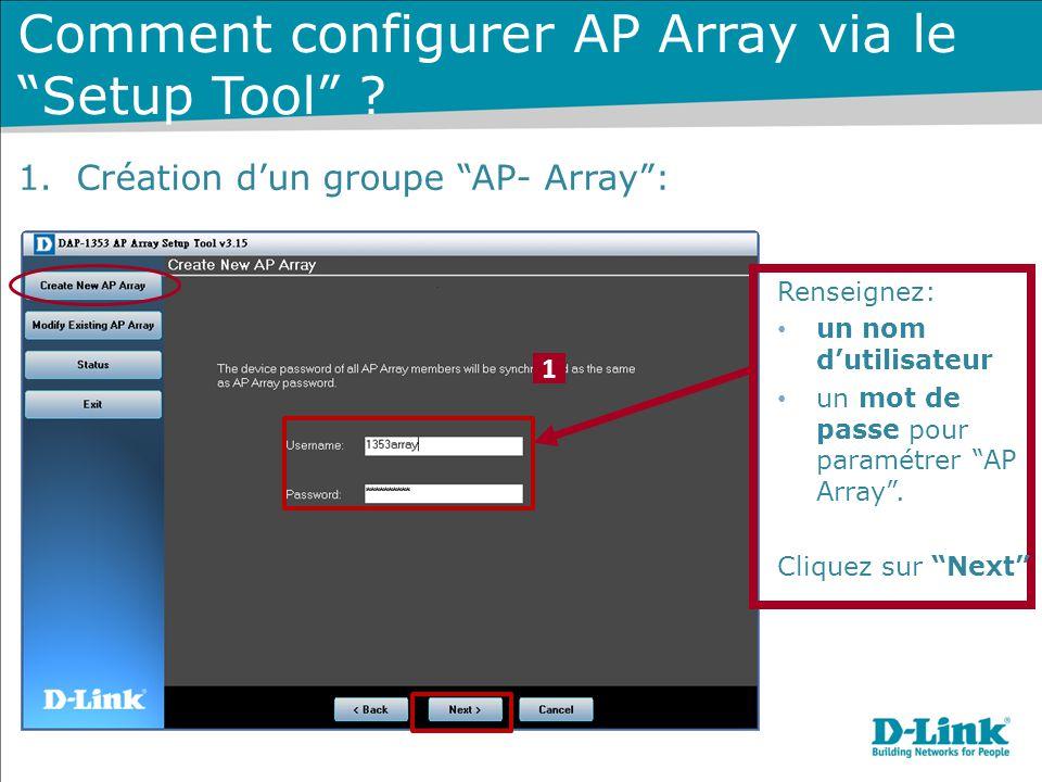 """1 Renseignez: un nom d'utilisateur un mot de passe pour paramétrer """"AP Array"""". Cliquez sur """"Next"""" 1.Création d'un groupe """"AP- Array"""": Comment configur"""