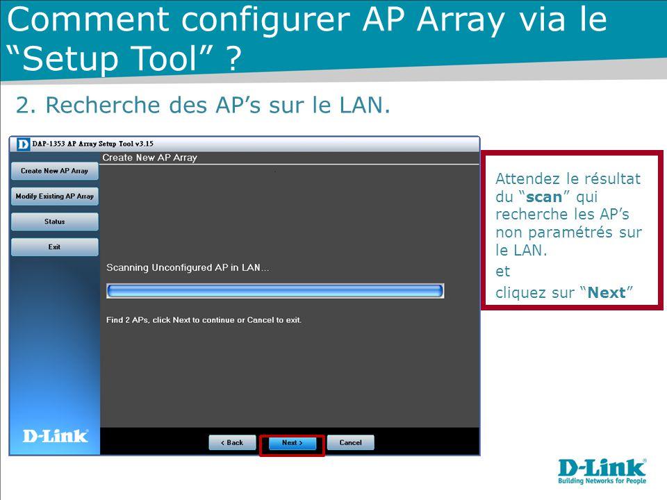 """Attendez le résultat du """"scan"""" qui recherche les AP's non paramétrés sur le LAN. et cliquez sur """"Next"""" Comment configurer AP Array via le """"Setup Tool"""""""