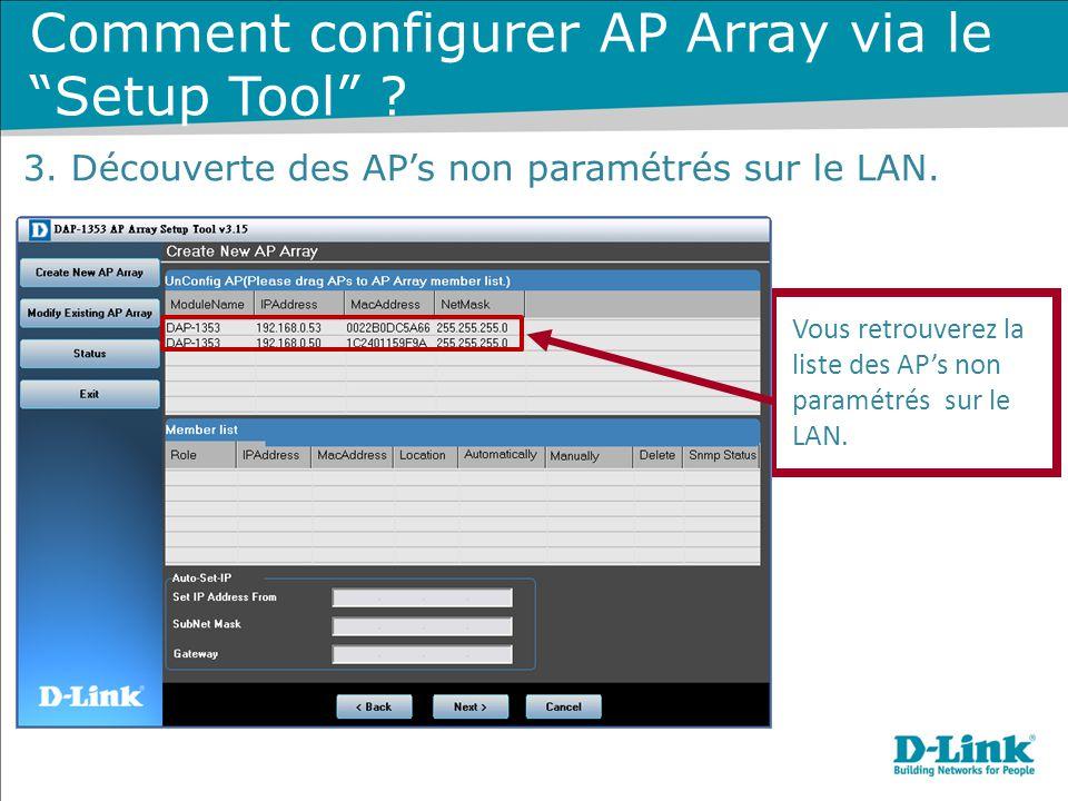 """Vous retrouverez la liste des AP's non paramétrés sur le LAN. Comment configurer AP Array via le """"Setup Tool"""" ? 3. Découverte des AP's non paramétrés"""