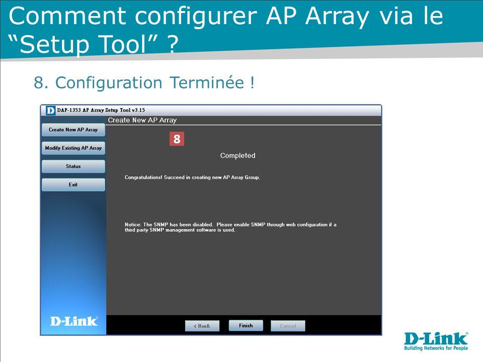 """8. Configuration Terminée ! 8 Comment configurer AP Array via le """"Setup Tool"""" ?"""