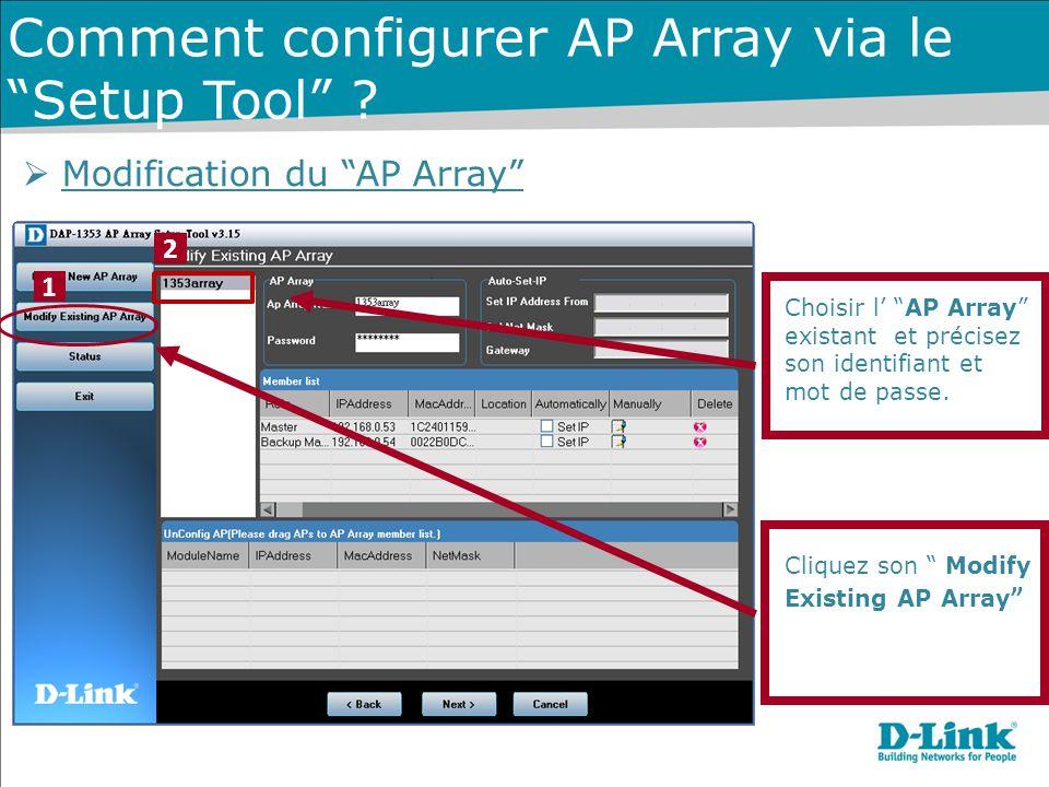 """Cliquez son """" Modify Existing AP Array """"  Modification du """"AP Array"""" Choisir l' """"AP Array"""" existant et précisez son identifiant et mot de passe. 1 2"""