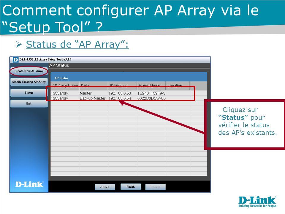 """ Status de """"AP Array"""": Cliquez sur """"Status"""" pour vérifier le status des AP's existants. Comment configurer AP Array via le """"Setup Tool"""" ?"""