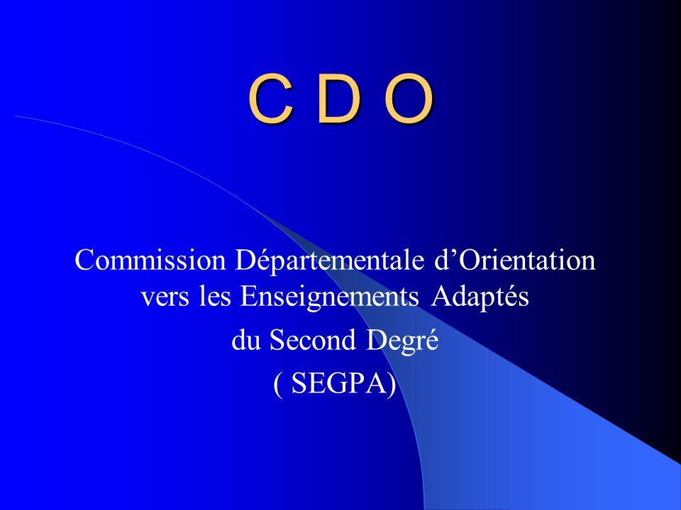C D O Commission Départementale d'Orientation vers les Enseignements Adaptés du Second Degré ( SEGPA)