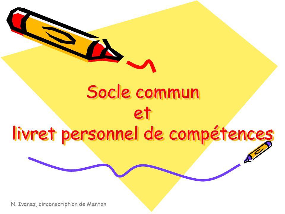 Socle commun et livret personnel de compétences N. Ivanez, circonscription de Menton