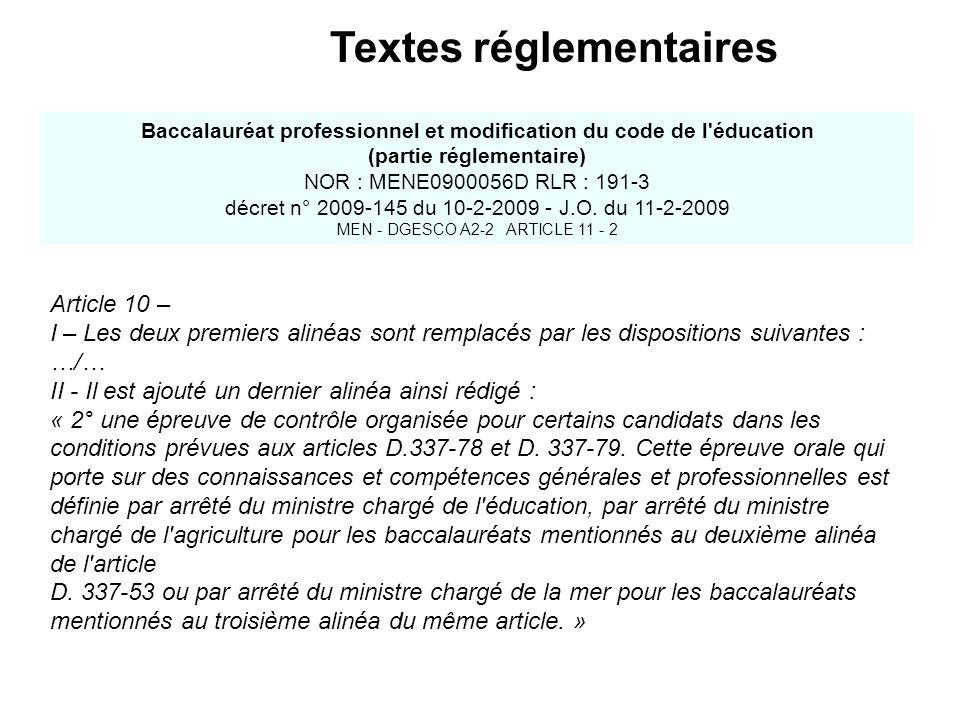 Baccalauréat professionnel et modification du code de l'éducation (partie réglementaire) NOR : MENE0900056D RLR : 191-3 décret n° 2009-145 du 10-2-200