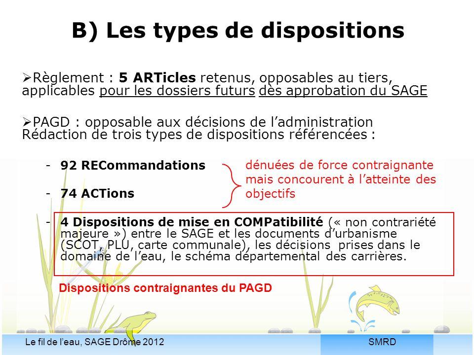SMRDLe fil de l'eau, SAGE Drôme 2012  Règlement : 5 ARTicles retenus, opposables au tiers, applicables pour les dossiers futurs dès approbation du SA
