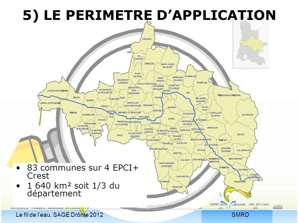SMRDLe fil de l'eau, SAGE Drôme 2012 83 communes sur 4 EPCI+ Crest 1 640 km² soit 1/3 du département 5) LE PERIMETRE D'APPLICATION