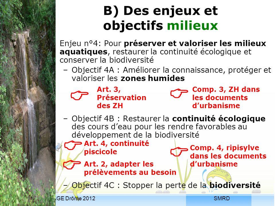SMRDLe fil de l'eau, SAGE Drôme 2012 Enjeu n°4: Pour préserver et valoriser les milieux aquatiques, restaurer la continuité écologique et conserver la