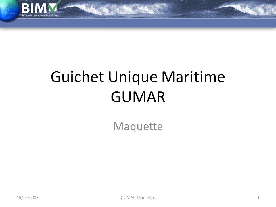 Guichet Unique Maritime GUMAR Maquette 15/10/20081GUMAR Maquette