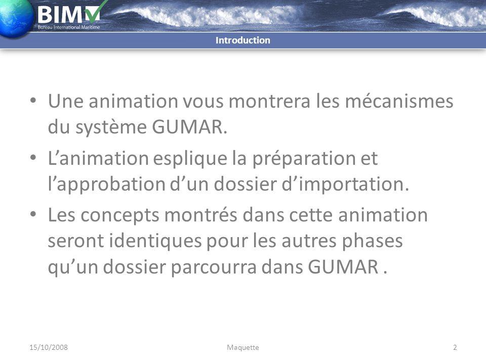 Architecture générale Système GUMAR importateurs Système GUMAR importateurs Système Direction du Commerce (DDC) Système Ministère Technique (MT) Système BizTalk Système BizTalk Gestion / Facturation Base de données GUMAR Système PKBox Système PKBox … … 15/10/20083Maquette Pour démarrer l'animation veuillez cliquer.