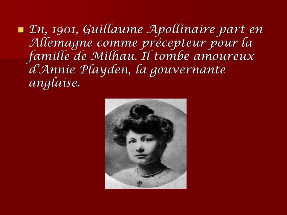 En, 1901, Guillaume Apollinaire part en Allemagne comme précepteur pour la famille de Milhau. Il tombe amoureux d'Annie Playden, la gouvernante anglai