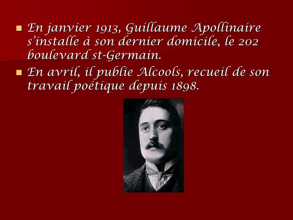 En janvier 1913, Guillaume Apollinaire s'installe à son dernier domicile, le 202 boulevard st-Germain. En janvier 1913, Guillaume Apollinaire s'instal