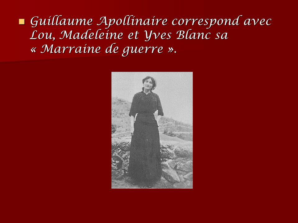 Guillaume Apollinaire correspond avec Lou, Madeleine et Yves Blanc sa Guillaume Apollinaire correspond avec Lou, Madeleine et Yves Blanc sa « Marraine
