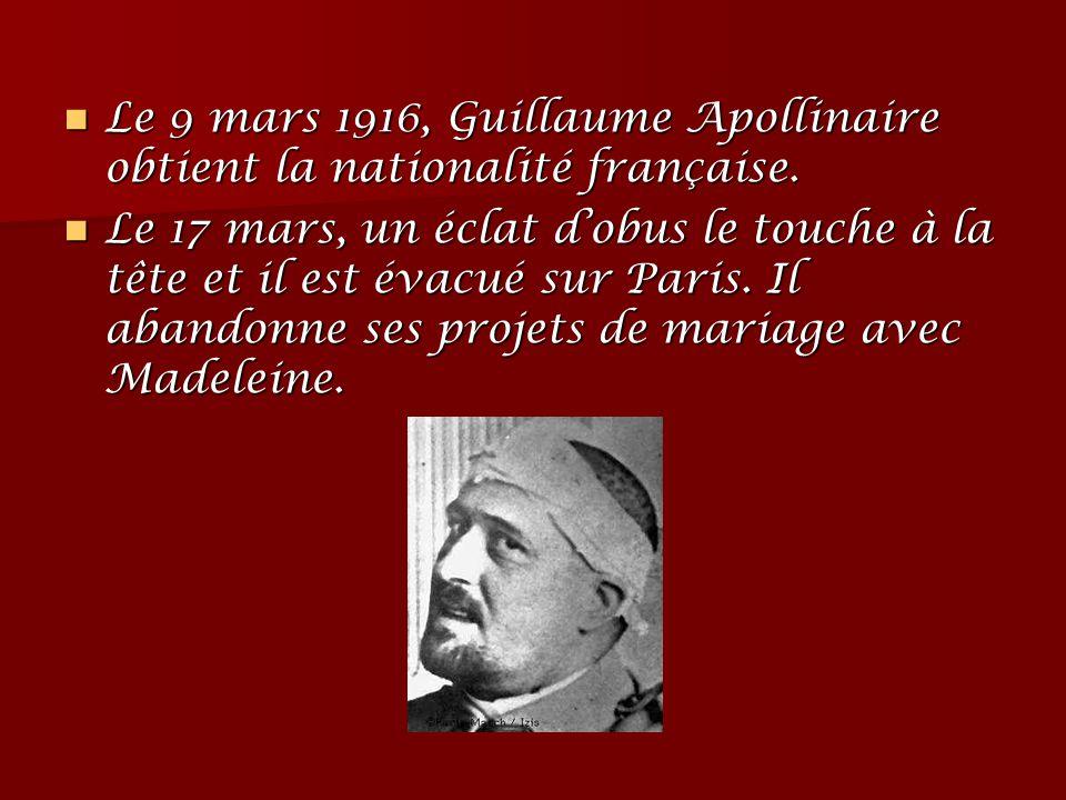Le 9 mars 1916, Guillaume Apollinaire obtient la nationalité française. Le 9 mars 1916, Guillaume Apollinaire obtient la nationalité française. Le 17