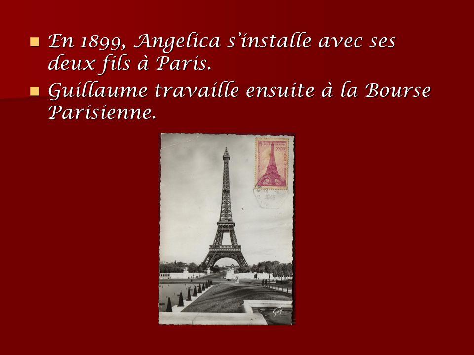 En 1899, Angelica s'installe avec ses deux fils à Paris. En 1899, Angelica s'installe avec ses deux fils à Paris. Guillaume travaille ensuite à la Bou