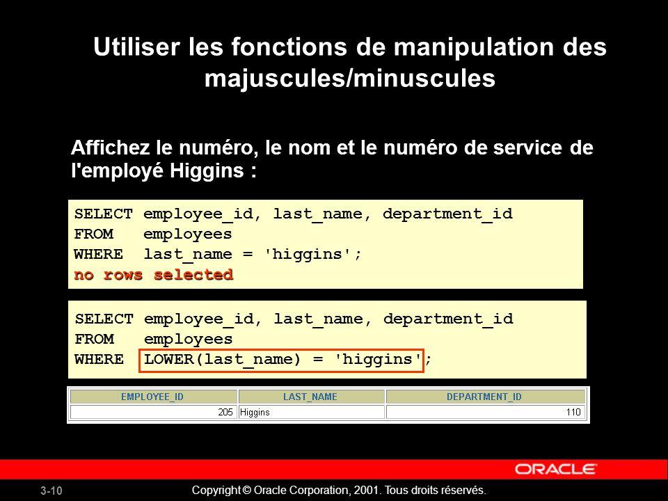 3-10 Copyright © Oracle Corporation, 2001.Tous droits réservés.