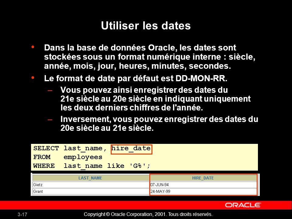 3-17 Copyright © Oracle Corporation, 2001.Tous droits réservés.