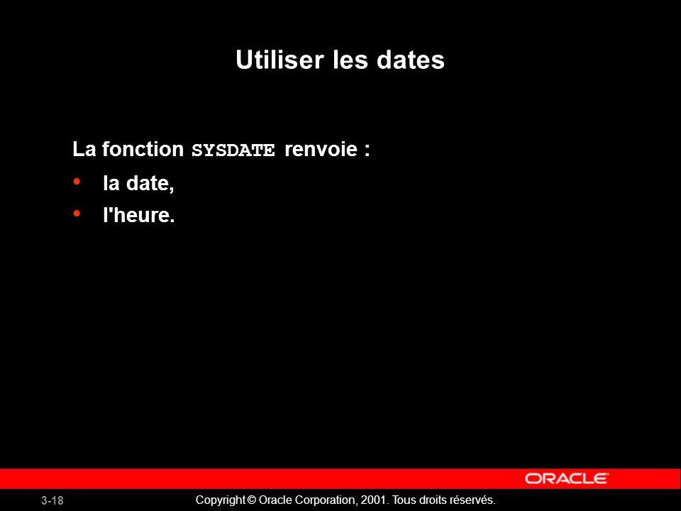 3-18 Copyright © Oracle Corporation, 2001.Tous droits réservés.
